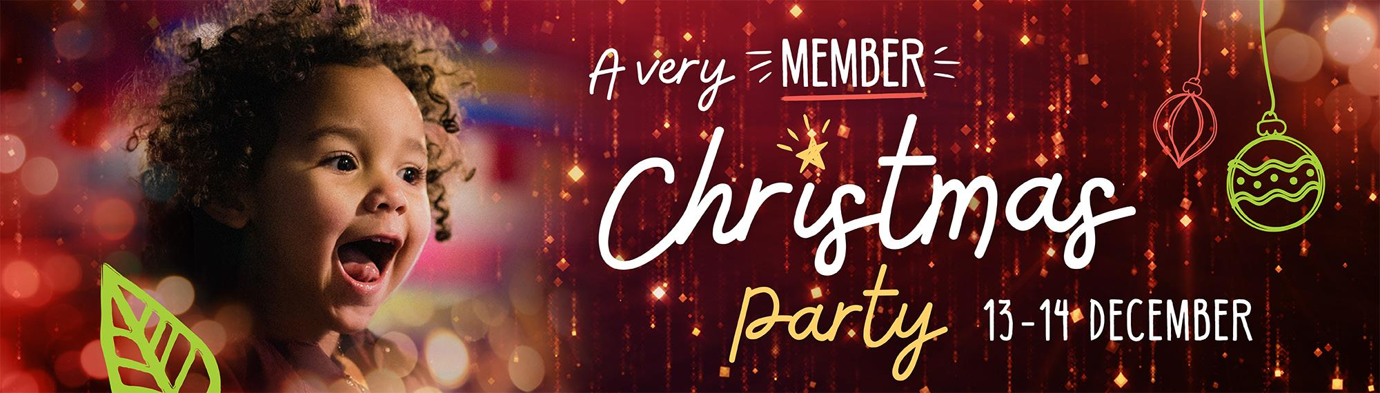 Sign: A very Member Christmas Party on the 13 & 14 of December. Photo of excited child.