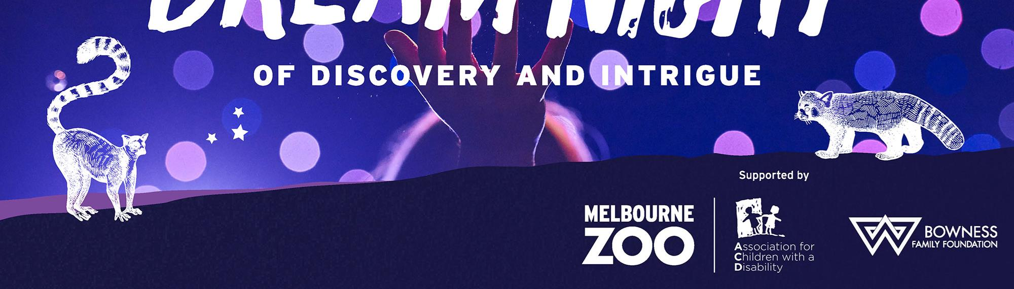 Dream Night campaign banner. A magical night of discovery and intrigue on 12th October at Melbourne Zoo.